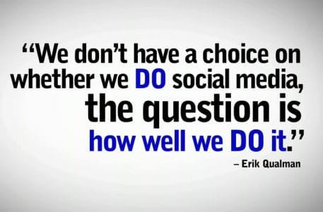 We don't have a choice whether we DO social media the question is how WELL we DO IT